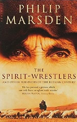 The Spirit-Wrestlers And Other Survivors Of The Russian Century