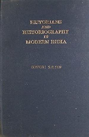 Historians And Historiography In Modern India: Sen S. P