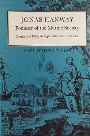 Jonas Hanway: Founder Of The Marine Society: Taylor James Stephen