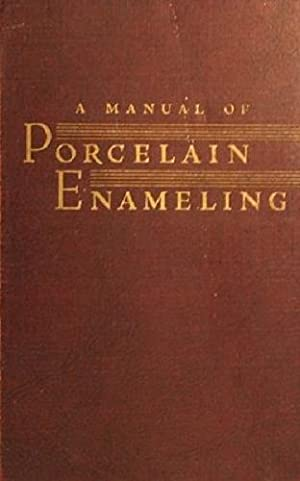A Manual Of Porcelain Enameling: Hansen J. E