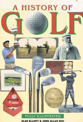 A History Of Golf: Elliott Alan; May