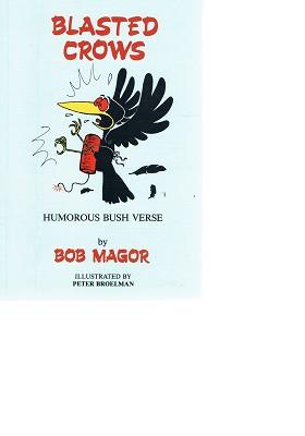 Blasted Crows: Humorous Bush Verse: Magor Bob