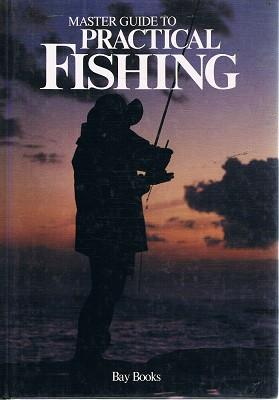 Master Guide To Practical Fishing. (Volume 5)