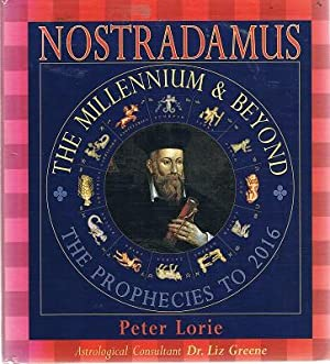 Nostradamus: The Millennium & Beyond; The Prohecies To 2016
