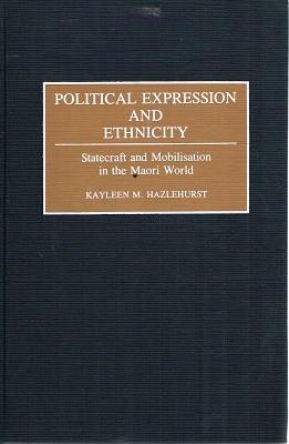 Political Expression And Ethnicity: Statecraft And Mobilisation: Hazlehurst Kayleen M.