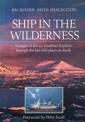Ship In The Wilderness: Voyages Of The: Snyder Jim; Shackleton