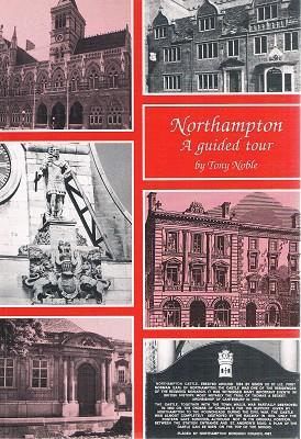Northampton: A Guided Tour.