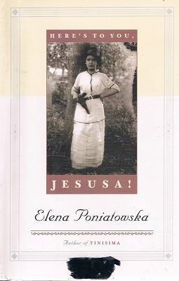 Here's To You, Jesusa: Poniatowska Elena