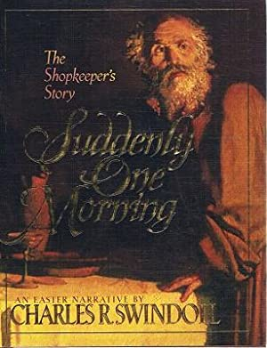 Suddenly One Morning: The Shopkeeper's Story: An Easter Narrative