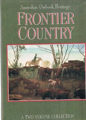 Frontier Country: Australia's Outback Heritage. (2 Volume: Coupe Sheena: General