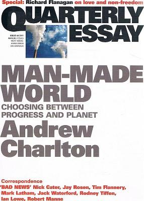 Man-Made World: Choosing Between Progress And Planet. Quarterly Essay. Issue 44.2011