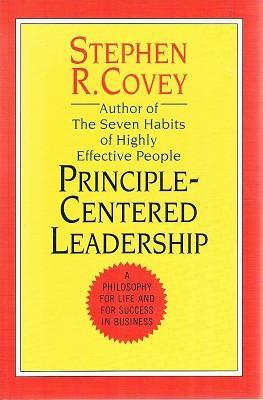Principle-Centered Leadership: Covey Stephen R
