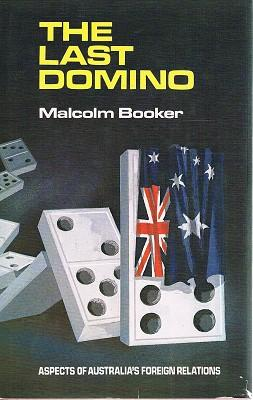 The Last Domino: Aspects Of Australia's Foreign Relations.