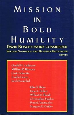 Mission In Bold Humility: David Bosch's Work: Saayman Willem; Kritzinger