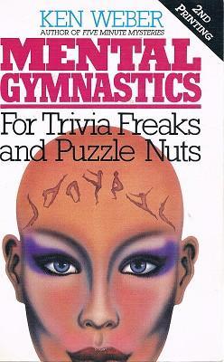 Mental Gymnastics: For Trivia Freaks And Puzzle: Weber Ken.