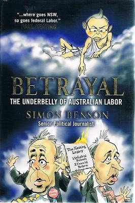 Betrayal: The Underbelly Of Australian Labor