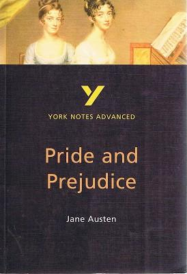 Pride And Prejudice: York Notes Advanced: Austen Jane
