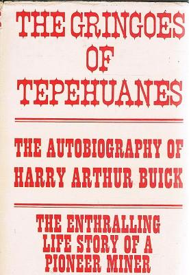 The Gringoes Of Tepehuanes: Buick Harry Arthur