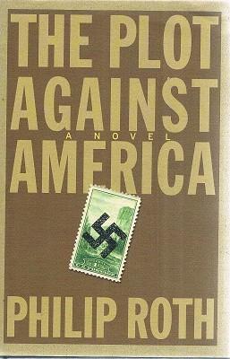 The Plot Against America: A Novel: Roth Philip