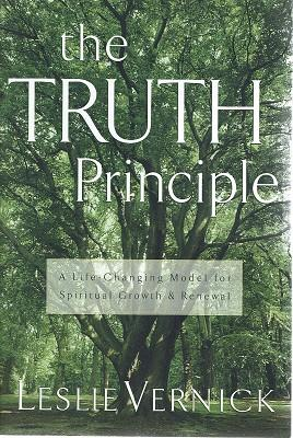 The Truth Principle: A Life Changing Model For Spiritual Growth & Renewal