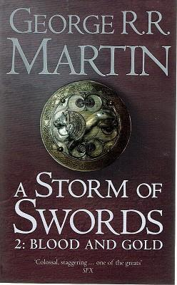 A Storm Of Swords, 2. Blood And Gold: The Third Book, Part Two Of A Song Of Ice And Snow