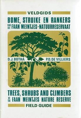Trees, Shrubs And Climbers Of The Faan: Botha D J;