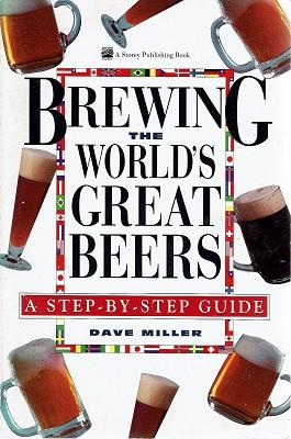 Brewing The World's Great Beers: A Step By Step Guide