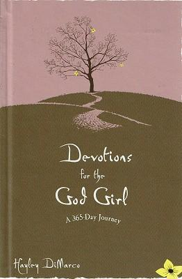 Devotions For The God Girl: A 365 -Day Journey