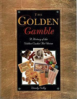 The Golden Gamble: A History Of The: Selby Wendy
