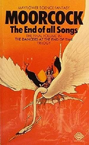 The End Of All Songs: The Final Volume In The Dancers At The End Of Time