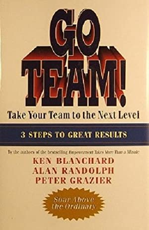 Go Team: Take Your Team To The: Blanchard Ken; Randolph
