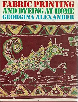 Fabric Printing And Dyeing At Home: Alexander Georgina
