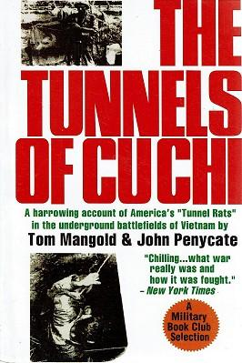 The Tunnels Of Cu Chi: A Harrowing Account of America's Tunnel Rats in the Underground Battlefiel...