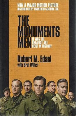 Monuments Men: Allied Heroes, Nazi Thieves, and the Greatest Treasure Hunt in History