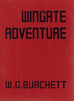 Wingate Adventure: Burchett W. G