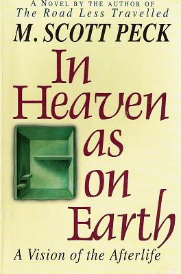In Heaven As On Earth: A Vision Of The Afterlife