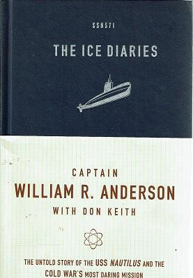 The Ice Diaries: The Untold Story Of The USS Nautilus And The Cold War's Most Daring Mission