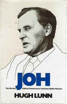 Joh: The Life And Political Adventures Of Johannes Bjelke-Petersen