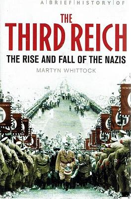 The Third Reich: The Rise And Fall Of The Nazis