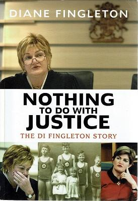 Nothing To Do With Justice: The Di Fingleton Story