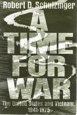A Time For War: The United States And Vietnam 1941-1975