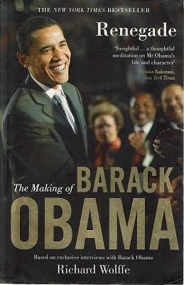 Renegade: The Making of Barak Obama