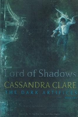 Lord Of Shadows: The Dark Artifices. Book 2
