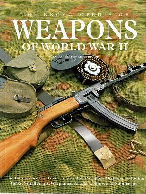 The Encyclopedia Of Weapons Of World War: Bishop Chris