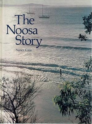 The Noosa Story: A Study In Unplanned: Cato Nancy