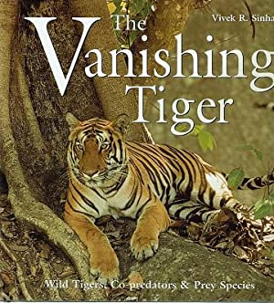 This Vanishing Tiger: Wild Tigers, Co Predators And Pre Species