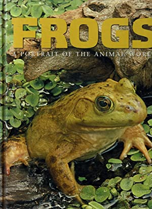 Frogs: A Portrait Of The Animal World