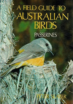 A Field Guide To Australian Birds: Passerines
