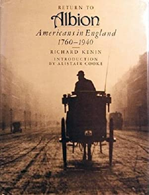 Return To Albion: Americans In England 1760-1940: Kenin Richard