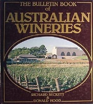 The Bulletin Book Of Australian Wineries: Beckett Richard; Hogg Donald